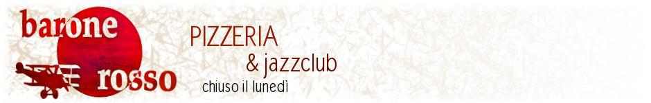 Barone Rosso Pizzeria Jazz Club
